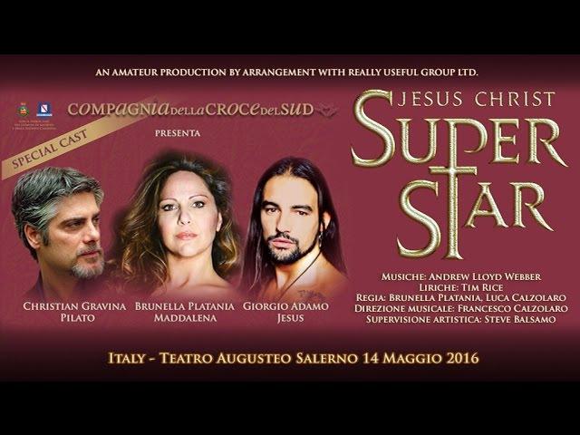 JESUS CHRIST SUPERSTAR COMPLETE full version HD live 2016 Salerno Italy