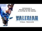 Valerian and the City of a Thousand Planets  Final Trailer  In Theaters July 21, 2017