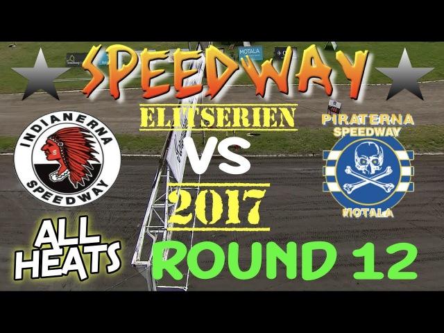 Speedway 2017 Elitserien Round 12 Indianerna Kumla VS Piraterna Motala All Heats