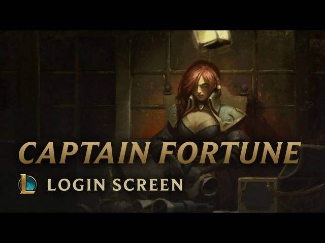Captain Fortune | Login Screen - League of Legends