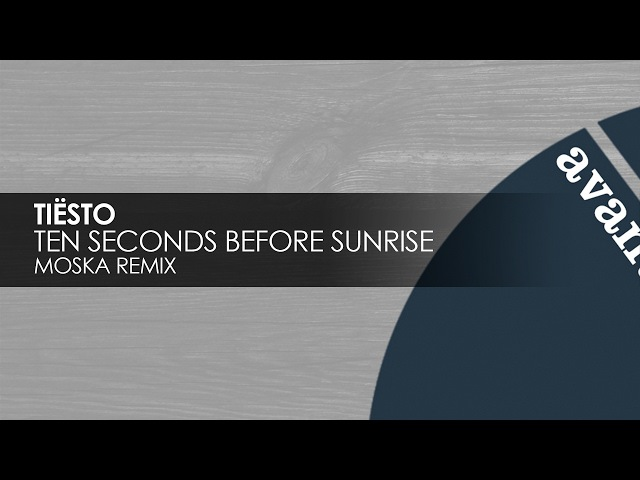 Tiësto - Ten Seconds Before Sunrise (Moska Remix) [Teaser]
