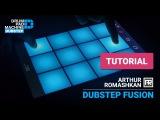 Dubstep Drum Pad Machine - Dubstep Fusion - TUTORIAL