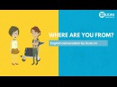 Learn English Conversation Lesson 3. Where are you from