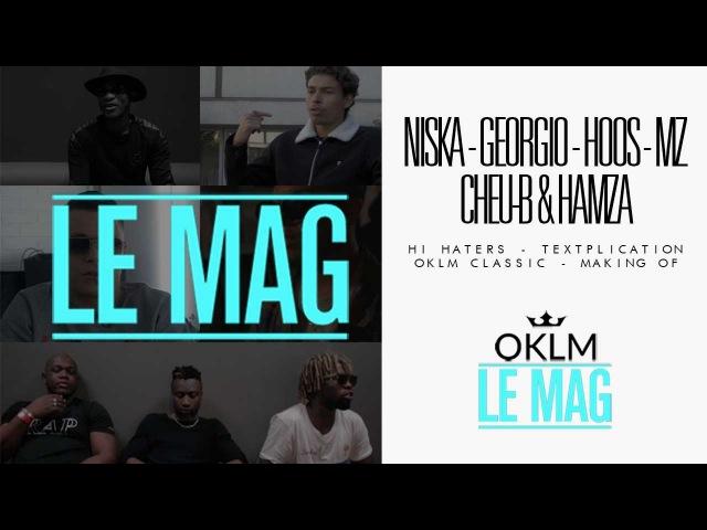 OKLM Le Mag - Novembre 2016 (Niska, Georgio, MZ, Hooss, Cheu-B, Hamza) {OKLM TV}