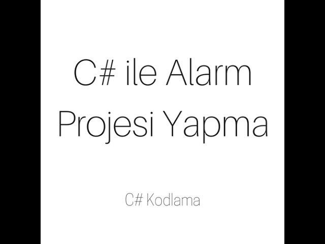 C Alarm Projesi Yapmak