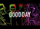 Yellow Claw Good Day ft DJ Snake Elliphant LYRIC VIDEO