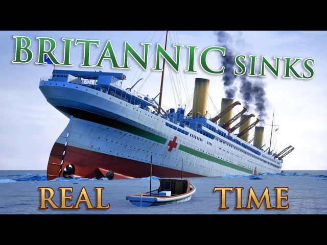 HMHS BRITANNIC SINKS REAL TIME DOCUMENTARY