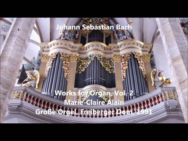 JS Bach: Works for Organ, Vol.2 - Marie-Claire Alain - Große Orgel, Freiberger Dom (Audio video)