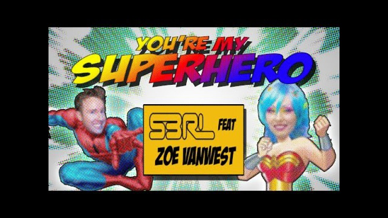 Youre My Superhero - S3RL feat Zoe VanWest
