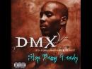 DMX - Stop Being Greedy