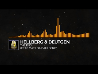 [House] - Hellberg & Deutgen - The End (Follow My Heart) (feat. Matilda Dahlberg)
