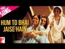 """Клип Hum To Bhai Jaise Hain- из индийского фильма """" Вир и Зара """""""