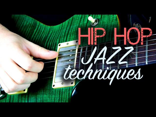 Hip-Hop Jazz Guitar Techniques