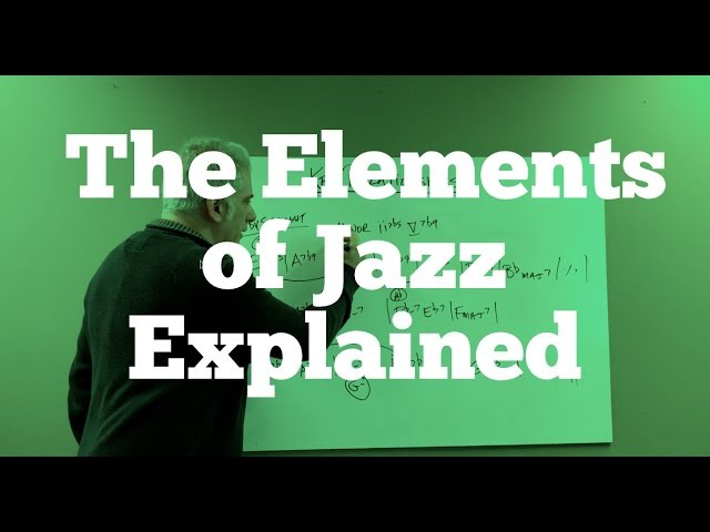 Music Theory Lecture The Elements of Jazz Explained!