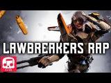 LAWBREAKERS RAP by JT Machinima -