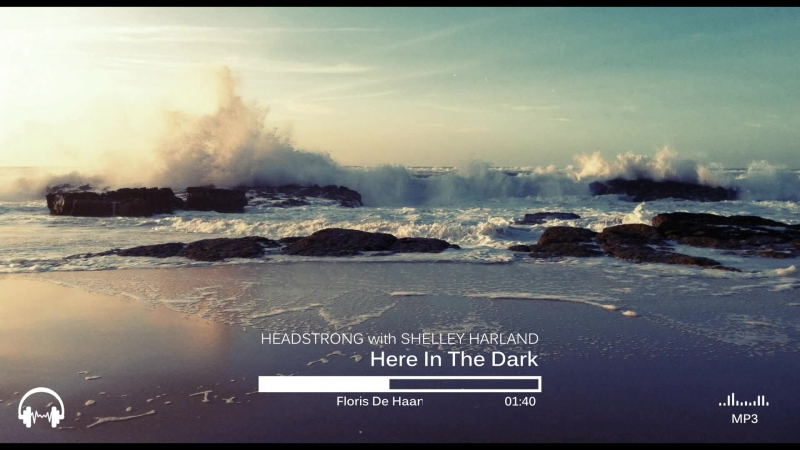 Headstrong with Shelley Harland - Here In The Dark (Floris De Haan Radio Edit)