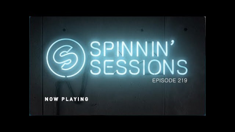 Spinnin' Sessions 219 - Guest: Yellow Claw