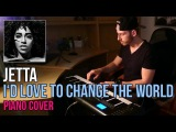 Jetta - I'd Love To Change The World - Matstubs Remix Piano Cover