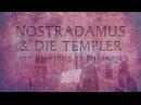 Nostradamus und die Templer - Vom Untersberg bis Oak Island