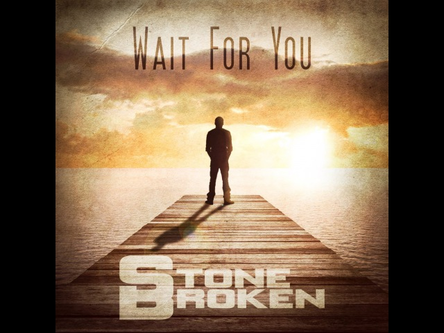 Stone Broken Wait For You Official Video