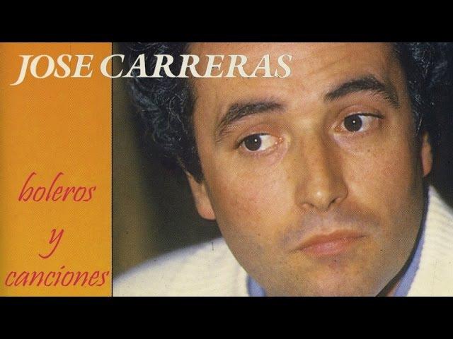 José Carreras - Boleros y Canciones (Amapola, Valencia, Solamente una vez...)