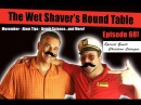 The Wet Shaver's Round Table Ep 68: Movember, Shaving Brushes Alum - Ft. Christian Lévesque
