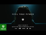 Xbox E3 2017 – Feel True Power: Dilate