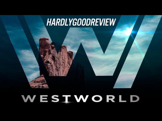 Мир Дикого запада - HardlyGoodReview. Episode 40