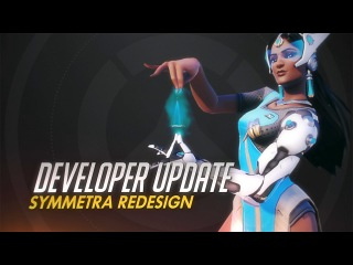 Developer Update | Symmetra Redesign | Overwatch