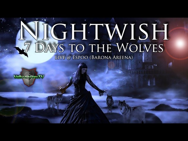 Nightwish - 7 Days to the Wolves - Live @ Espoo (Barona Areena)
