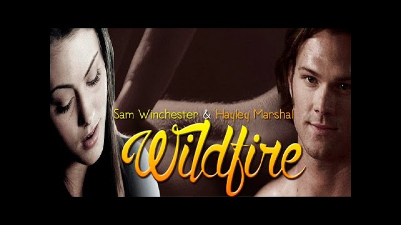 Sam Winchester Hayley Marshall Like a Wildfire [CROSSOVER TVD/TOSPN] [18] (AU)