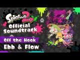 Ebb & Flow (Off the Hook) - Splatfest Battle Theme - Splatoon 2 Official Soundtrack - Full Song