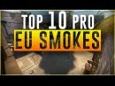 TOP 10 EU SMOKES by PRO CS:GO PLAYERS