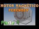 Motor Perendev Parte 4 Movimiento Perpetuo Con Imanes