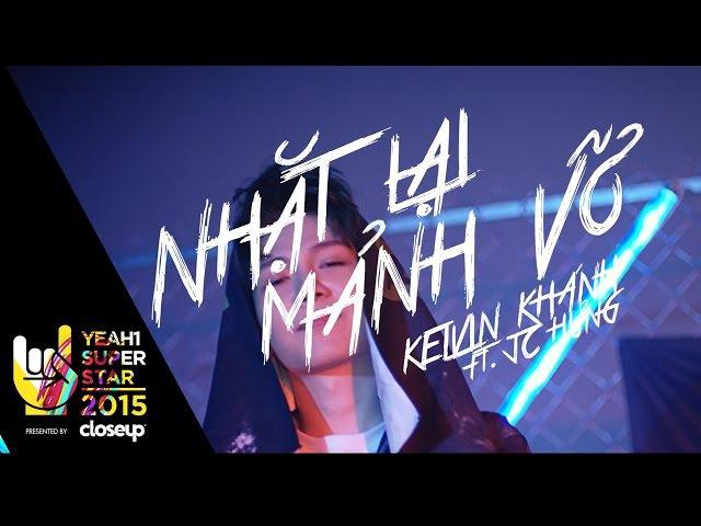 Nhặt Lại Mảnh Vỡ | Kelvin Khánh ft. Jc Hưng - 4K | Yeah1 Superstar (Official Music Video)