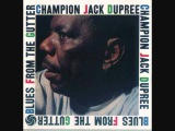 Champion Jack Dupree Junker's Blues