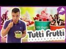 Тутти Фрутти Замороженный Йогурт / Tutti Frutti