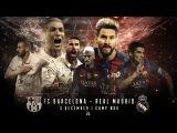 FC Barcelona vs Real Madrid ● El Clasico Promo● 03⁄12⁄2016 ● HD