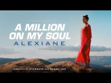 Alexiane - A Million on My Soul (Radio Edit) (From Valerian and the City of a Thousand Planets)