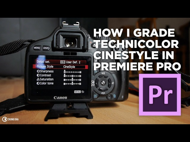 How I grade Technicolor Cinestyle in Premiere Pro Tutorial Chung Dha