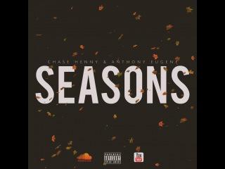 Chase Henny & Anthony Eugene - Seasons (Prod. by Eldar-Q)