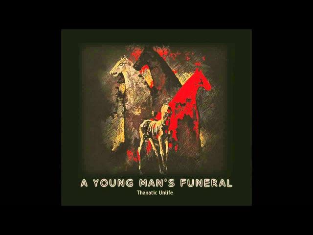 A Young Man's Funeral Curse LP Thanatic Unlife Fono 2013 смотреть онлайн без регистрации