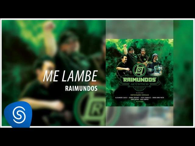 Raimundos - Me Lambe (Acústico) [Áudio Oficial]