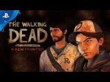 The Walking Dead The Telltale Series  A New Frontier Launch Trailer  PS4, PS3