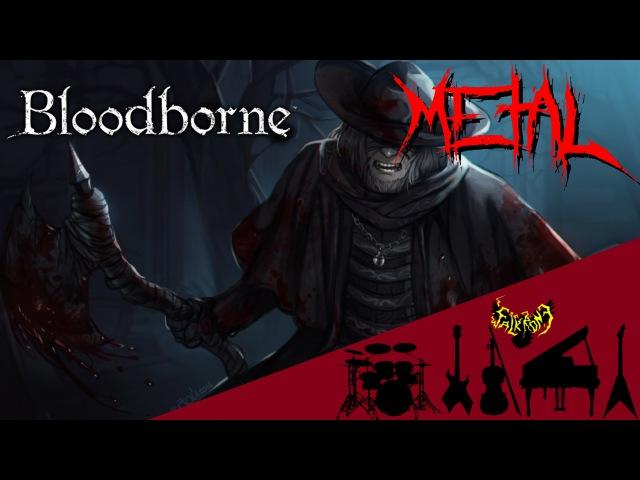 Bloodborne The Hunter Father Gascoigne Intense Symphonic Metal Cover смотреть онлайн без регистрации