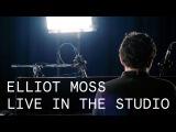 Elliot Moss  99  Live in the Studio