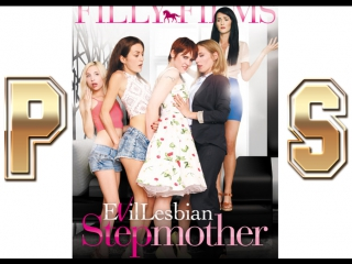 Trailers :  evil lesbian stepmother