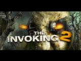 Призыв 2: Паранормальные явления / The Invoking 2 (2015)