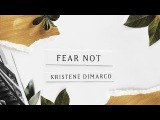NEW SONG Fear Not (Lyric Video)  Kristene DiMarco  Where His Light Was