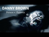 Danny Brown Person v. Persona - RETROACTIVE REVIEW